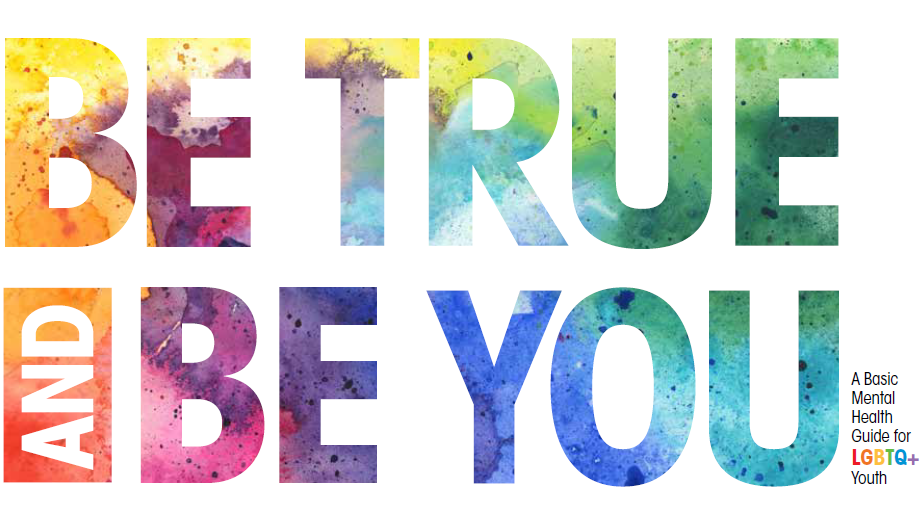 be true and be you  a basic guide for lgbtq  youth